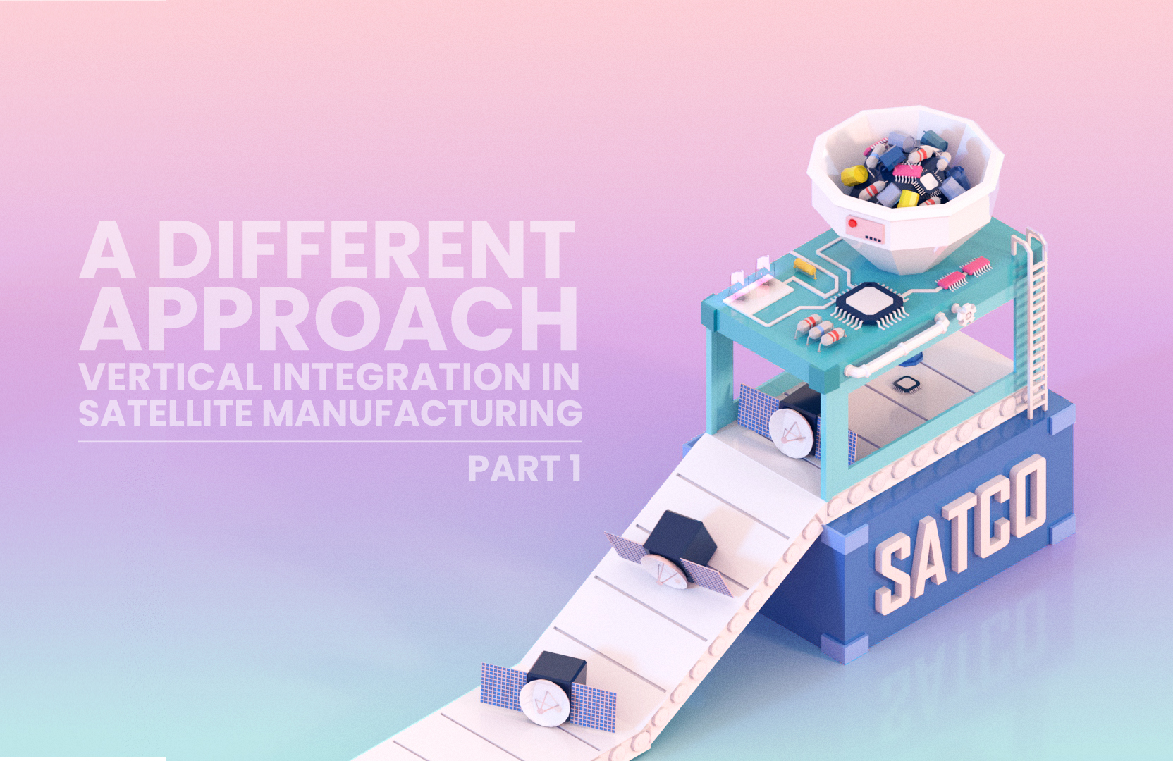 A Different Approach: Vertical Integration in Satellite